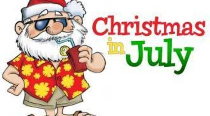 Did Someone Say Christmas in July?